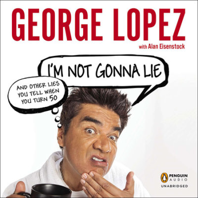 I'm Not Gonna Lie: and Other Lies You Tell When You Turn 50 cover