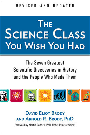 The Science Class You Wish You Had (Revised Edition) by David Eliot Brody and Arnold R. Brody