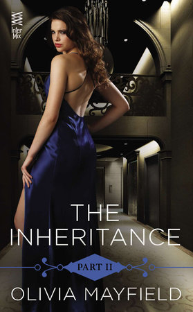 The Inheritance Part II by Olivia Mayfield