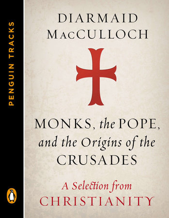 Monks, the Pope, and the Origins of the Crusades by Diarmaid MacCulloch