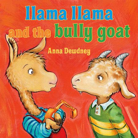 Llama Llama and the Bully Goat by Anna Dewdney