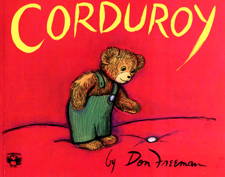 Corduroy 40th Anniversary Edition by Don Freeman