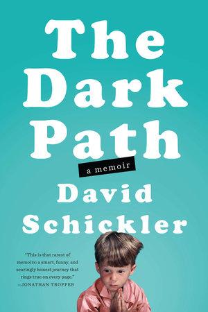The Dark Path by David Schickler