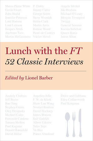 Lunch with the FT by Lionel Barber