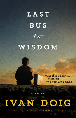 Last Bus to Wisdom by Ivan Doig