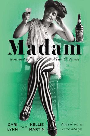 Madam by Cari Lynn and Kellie Martin