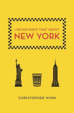 I Never Knew That About New York by Christopher Winn