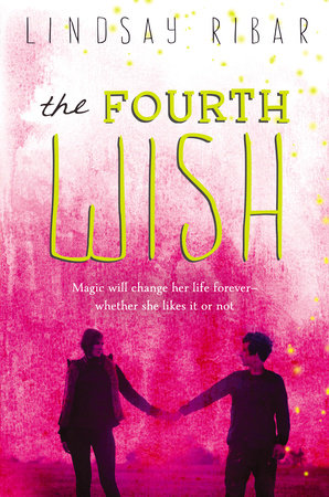 The Fourth Wish by Lindsay Ribar