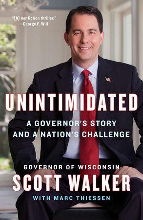 Unintimidated by Scott Walker and Marc Thiessen
