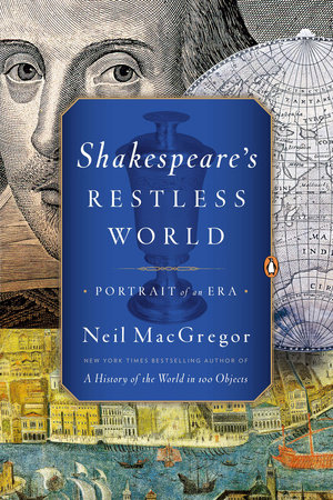 Shakespeare's Restless World by Neil MacGregor