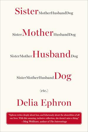 Sister mother husband dog by delia ephron penguinrandomhouse sister mother husband dog by delia ephron ebook fandeluxe Epub