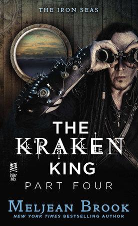 The Kraken King Part IV by Meljean Brook