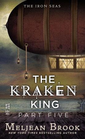 The Kraken King Part V by Meljean Brook