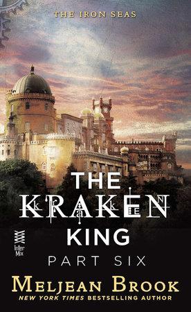 The Kraken King Part VI by Meljean Brook