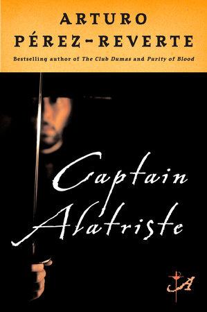 Captain Alatriste by Arturo Perez-Reverte