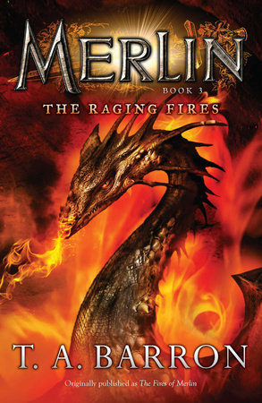 The Fires of Merlin by T. A. Barron