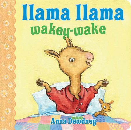 Llama Llama Wakey-Wake by Anna Dewdney