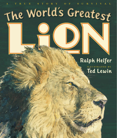 The World's Greatest Lion by Ralph Helfer