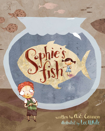 Sophie s fish by a e cannon for Book with fish bowl on cover