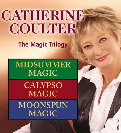 Catherine Coulter: The Magic Trilogy by Catherine Coulter
