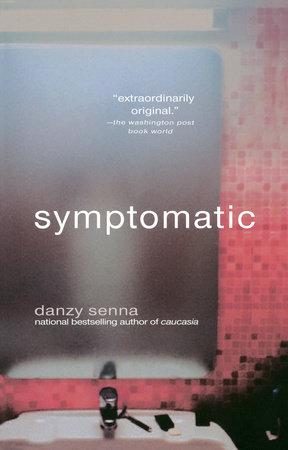 Symptomatic by Danzy Senna