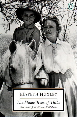 The Flame Trees of Thika by Elspeth Huxley