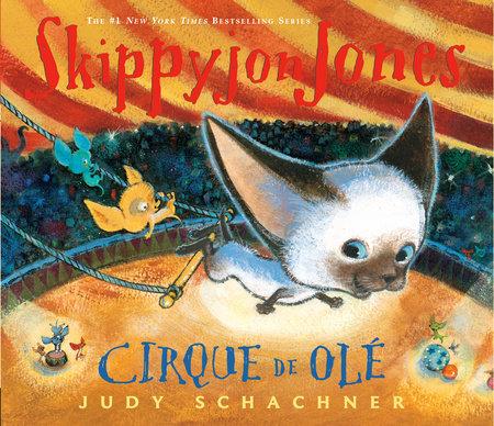 Skippyjon Jones Cirque de Ole by Judy Schachner
