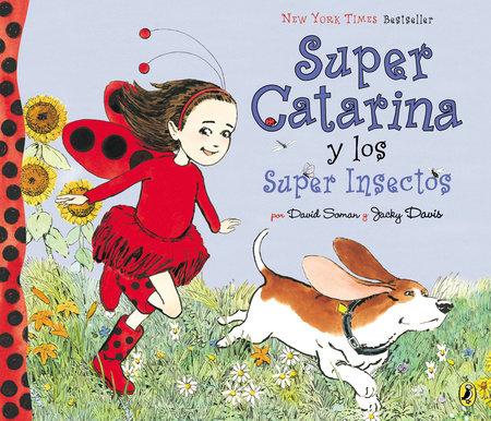 Super Catarina Y Los Super Insectos by David Soman