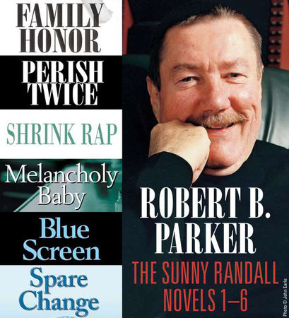 Robert B. Parker: The Sunny Randall Novels 1-6 by Robert B. Parker