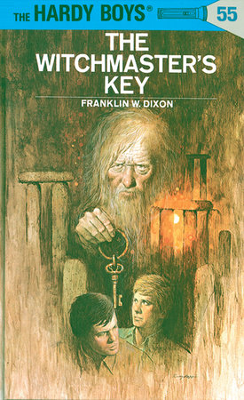 Hardy Boys 55: the Witchmaster's Key by Franklin W. Dixon