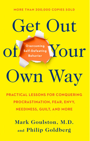 Get Out of Your Own Way by Mark Goulston and Philip Goldberg