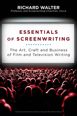Essentials of Screenwriting by Richard Walter