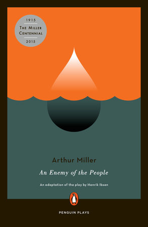 An Enemy of the People by Arthur Miller and Henrik Ibsen