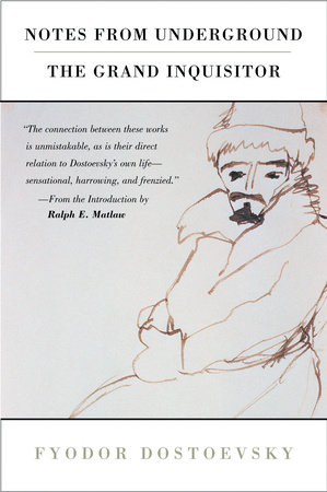 Notes from Underground, the Grand Inquisitor by Fyodor Dostoyevsky