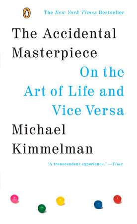 The Accidental Masterpiece by Michael Kimmelman