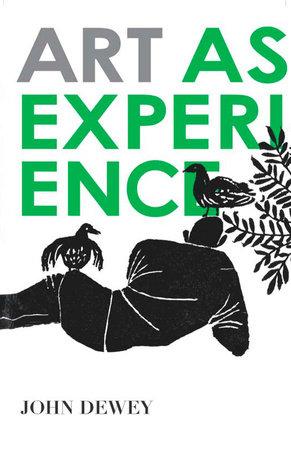 Art as Experience by John Dewey