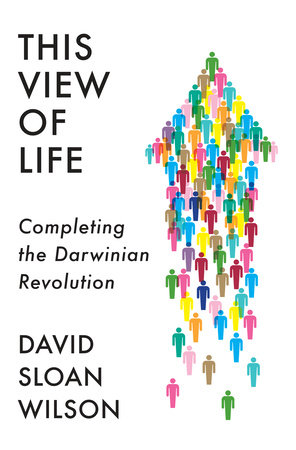 This View of Life by David Sloan Wilson