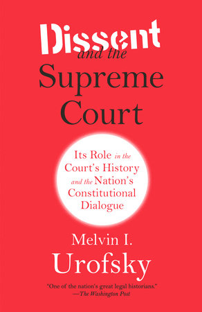 Dissent and the Supreme Court by Melvin I. Urofsky