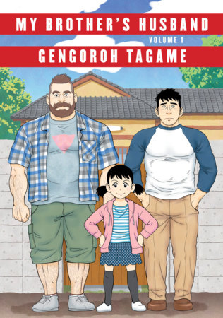 My Brother's Husband, Volume 1 by Gengoroh Tagame