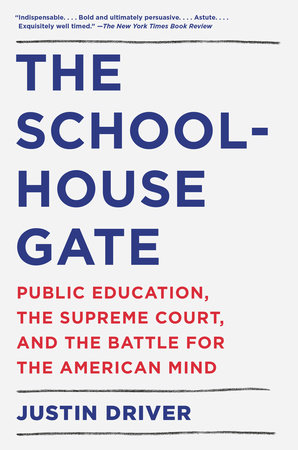 The Schoolhouse Gate by Justin Driver