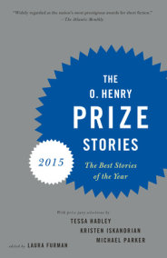 The O. Henry Prize Stories 2015