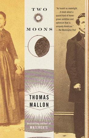 Two Moons by Thomas Mallon   PenguinRandomHouse com: Books