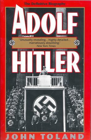 Adolf Hitler by John Toland