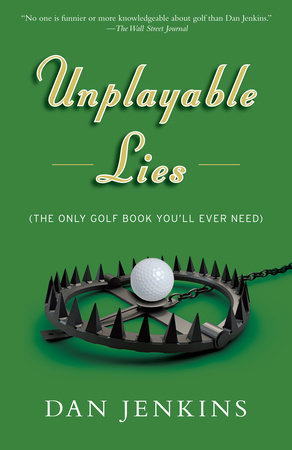Unplayable Lies by Dan Jenkins