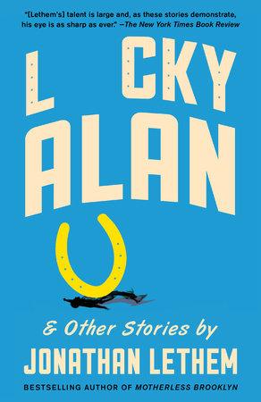 Lucky Alan by Jonathan Lethem