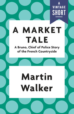 A Market Tale by Martin Walker
