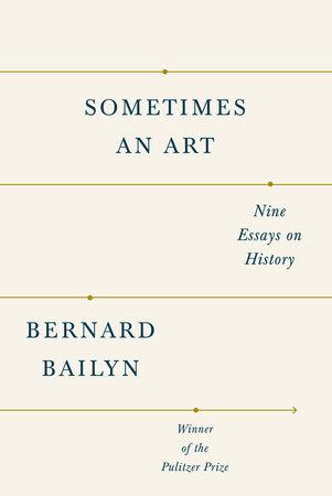 Sometimes an Art by Bernard Bailyn