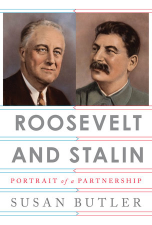 Roosevelt and Stalin by Susan Butler