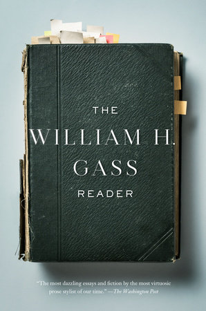 The William H. Gass Reader by William H. Gass