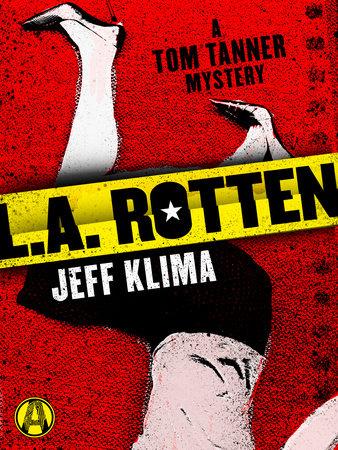 L.A. Rotten by Jeff Klima